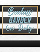 Badass Barber On Duty: Barber Appointment Notebook, Daily Hourly Clients Schedule Organizer Notebook For Barbers ( 15 Minutes Increments )