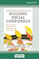 The Compassionate-Mind Guide to Building Social Confidence: Using Compassion-Focused Therapy to Overcome Shyness and Social Anxiety (16pt Large Print Edition)