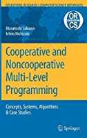 Cooperative and Noncooperative Multi-Level Programming (Operations Research/Computer Science Interfaces Series)