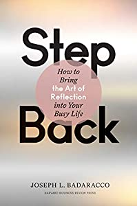 Step Back: Bringing the Art of Reflection into Your Busy Life (English Edition)