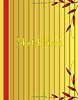 """Sketch Book: 8.5"""" X 11"""", Large Notebook for Drawing, Doodling or Sketching, Painting, 109 Pages ( Personalized Artist Sketchbook and Notebook to Draw and Write Journal )"""