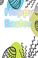 """Happy Easter: Happy Easter Writing Journal, featuring 120 pages 6""""x9"""""""