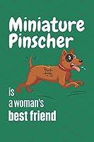Miniature Pinscher is a woman's Best Friend: For Miniature Pinscher Dog Fans