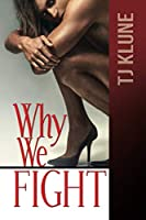 Why We Fight (At First Sight)