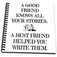 3dRose db_220072_3 A Good Friend Knows All Your Stories、Best Friend helped Write Them ミニメモパッド、4 x 4インチ