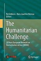The Humanitarian Challenge: 20 Years European Network on Humanitarian Action (NOHA)