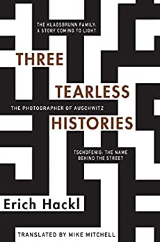 Three Tearless Histories by [Hackl, Erich]