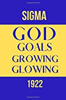 Sigma God Goals Growing Glowing 1922: Inspirational Quotes Blank Lined Journal