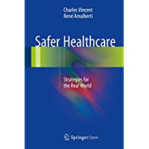 Safer Healthcare: Strategies for the Real World