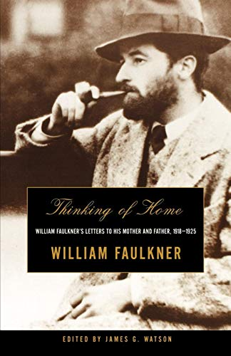 Download Thinking of Home: William Faulkner's Letters to His Mother and Father, 1918-1925 0393321231