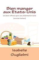 Bien manger aux Etats-Unis (version couleur): Les bons r?flexes pour une alimentation saine (French Edition) [並行輸入品]