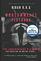 WOOCOMMERCE PLAYBOOK: The Underground Playbook for Creating an Online Store.