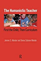 Humanistic Teacher: First the Child, Then Curriculum