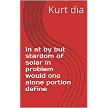 In at by but stardom of solar in problem would one alone portion define (Italian Edition)