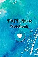 PACU Nurse Notebook: Blank Line Journal / Writing Pad / Diary for Post-Anesthesia Care Unit Nurse