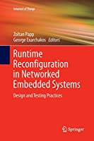 Runtime Reconfiguration in Networked Embedded Systems: Design and Testing Practices (Internet of Things)