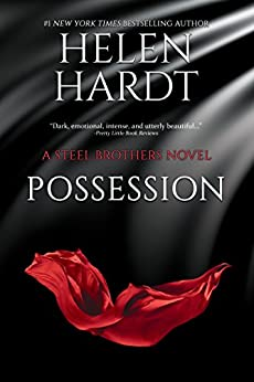 Possession (Steel Brothers Saga Book 3) by [Hardt, Helen]