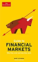 The Economist Guide To Financial Markets 7th Edition: Why they exist and how they work (Economist Guides)