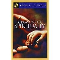 Growing Up Spiritually (English Edition)