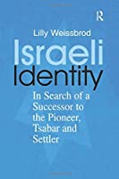 Israeli Identity (Israeli History, Politics and Society)