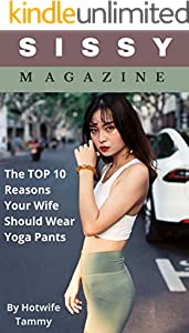 Sissy Magazine : The TOP 10 Reasons Your Wife Should Wear Yoga Pants (English Edition)
