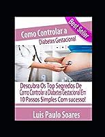 Como Controlar a Diabetes Gestacional (Diabetes Mellitus)