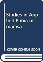 Studies in Applied Purva-mimamsa