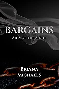 Bargains (Sins of the Sidhe Book 4) by [Michaels, Briana]