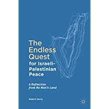 The Endless Quest for Israeli-Palestinian Peace: A Reflection from No Man's Land