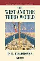The West and the Third World: Trade, Colonialism, Dependence and Development (History of the Contemporary World)