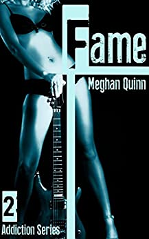Fame (The Addiction Series Book 2) by [Quinn, Meghan]