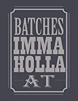 Batches Imma Holla at: 8.5 X 11 Inch Alphabetical Organizer Journal Notebook Book with Tabs for Recording Contact Address, Phone Numbers and Emails