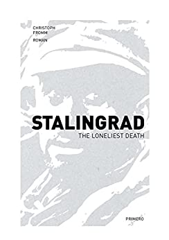 Stalingrad: The Loneliest Death by [Fromm, Christoph]
