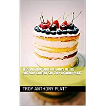 Tess Birthday and the  Dance of The Birthday Cake By Sir Troy Anthony Platt