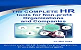 The COMPLETE HUMAN RESOURCE MANAGEMENT Tools for Non-profit Organizations and Companies: Access over 50 HR Tools, Forms, Templates, Checklists and Documents (English Edition)