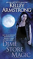 Dime Store Magic (Women of the Otherworld)