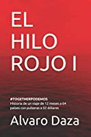 EL HILO ROJO I: Historia de un viaje de 12 meses a 64 países con pulseras a $2 dólares (#TOGETHERPODEMOS)