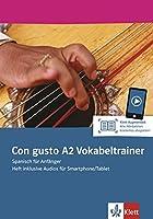Con gusto A2. Vokabeltrainer. Heft inklusive Audios fuer Smartphone/Tablet