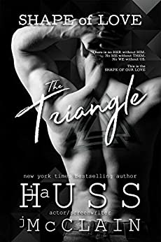 The Triangle (Shape of Love Book 1) by [Huss, JA, McClain, Johnathan]
