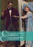 The Cambridge Companion to Operetta (Cambridge Companions to Music)