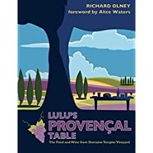 Lulu's Provençal Table: The Food and Wine from Domaine Tempier Vineyard
