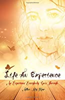 Life An Experience: Life : an experience everybody goes through