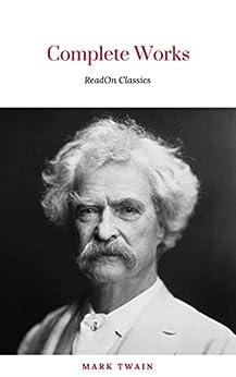 Mark Twain: Complete Works by [Twain, Mark]