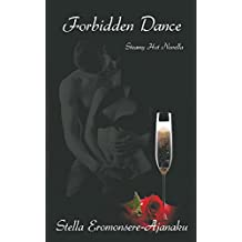 Forbidden Dance: Will she forgo her marriage for a lifetime of happiness? (Forbidden Series Book 1)