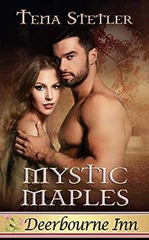 Mystic Maples (Deerbourne Inn Series) by [Stetler, Tena]