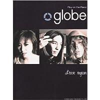 ピアノ弾き語り Globe 「Love Again」 + ベスト (Play on the Piano)