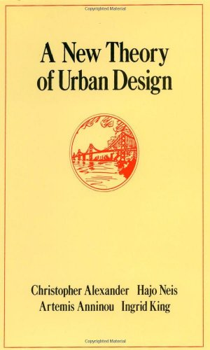 Download A New Theory of Urban Design (Center for Environmental Structure Series, Vol 6) 0195037537