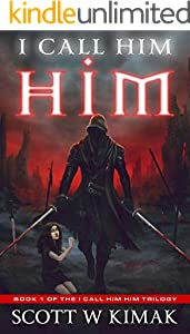 I call him HIM (I call him — HIM trilogy Book 1) (English Edition)