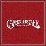 CARPENTERS CAFE/