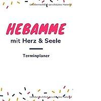 Hebamme Mit Herz & Seele Terminplaner: Hebamme Kalender 2020 | Terminkalender A5, Hebammen Planer & Notizbuch